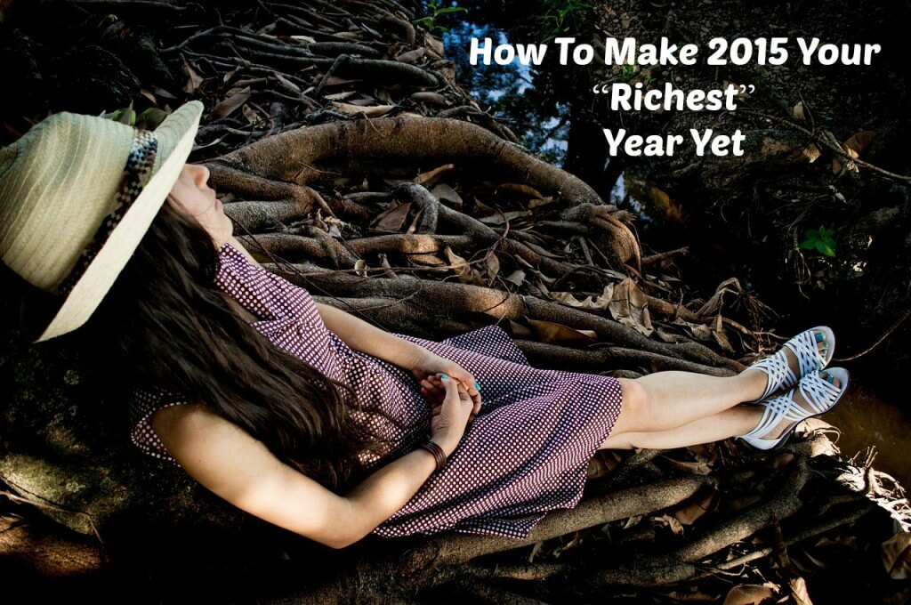 """How To Make 2015 Your """"Richest"""" Year Yet"""