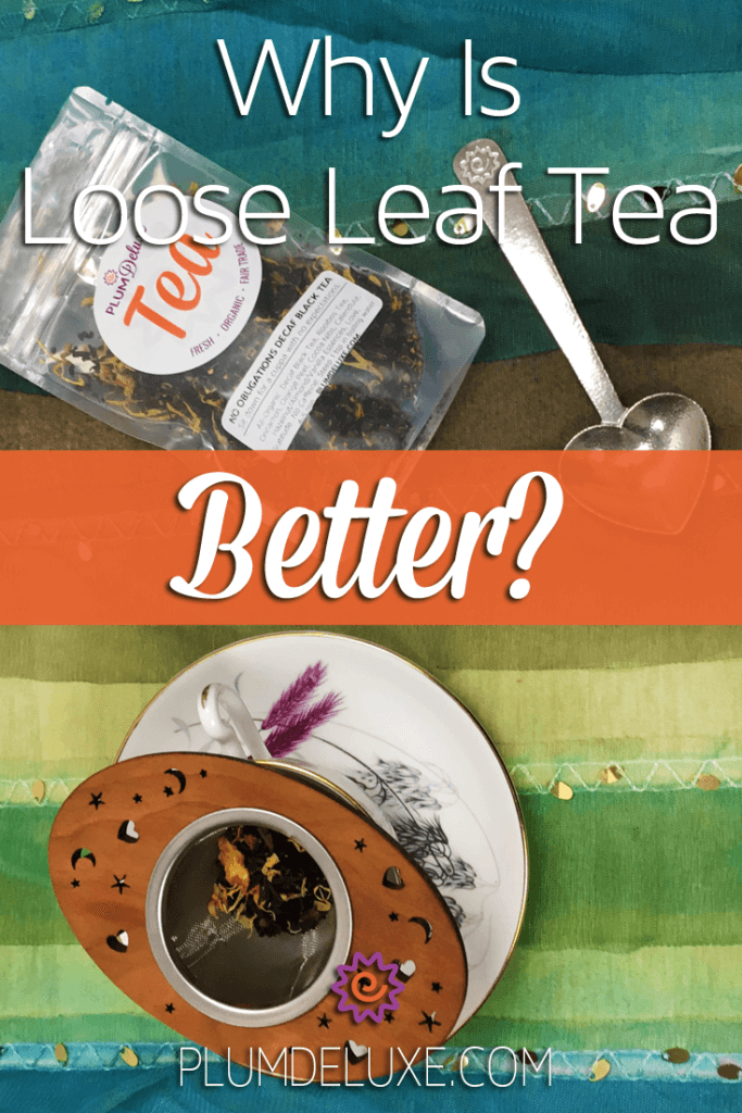 Overhead view of a bag of loose leaf tea, a silver tea scoop, and a teacup with a cherrywood tea infuser on a blue and green striped tablecloth. The overlay text reads: Why is loose leaf tea better?