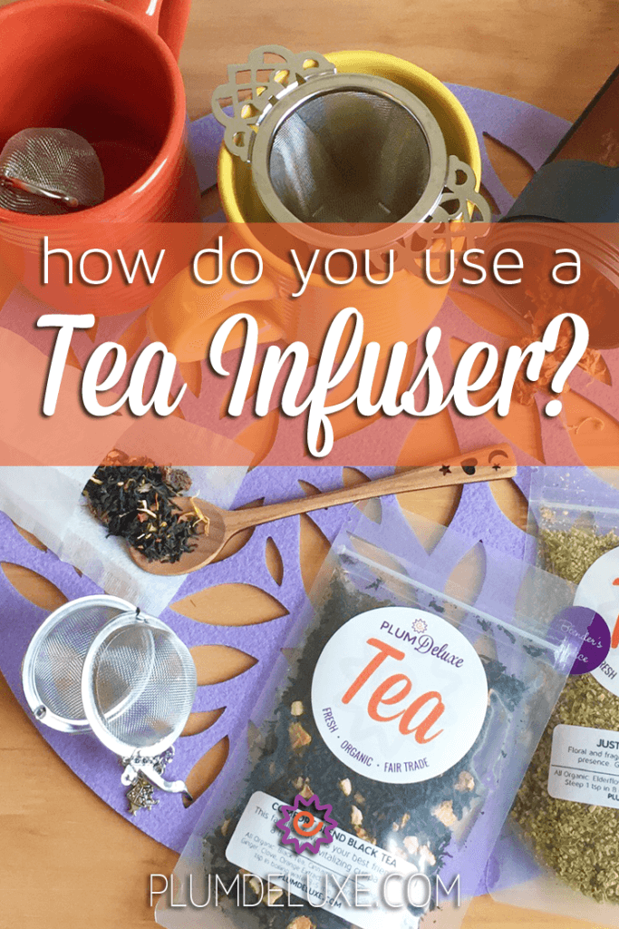 Overhead view of several brightly colored mugs, tea infusers, and bags of loose leaf tea with the words: how do you use a tea infuser?
